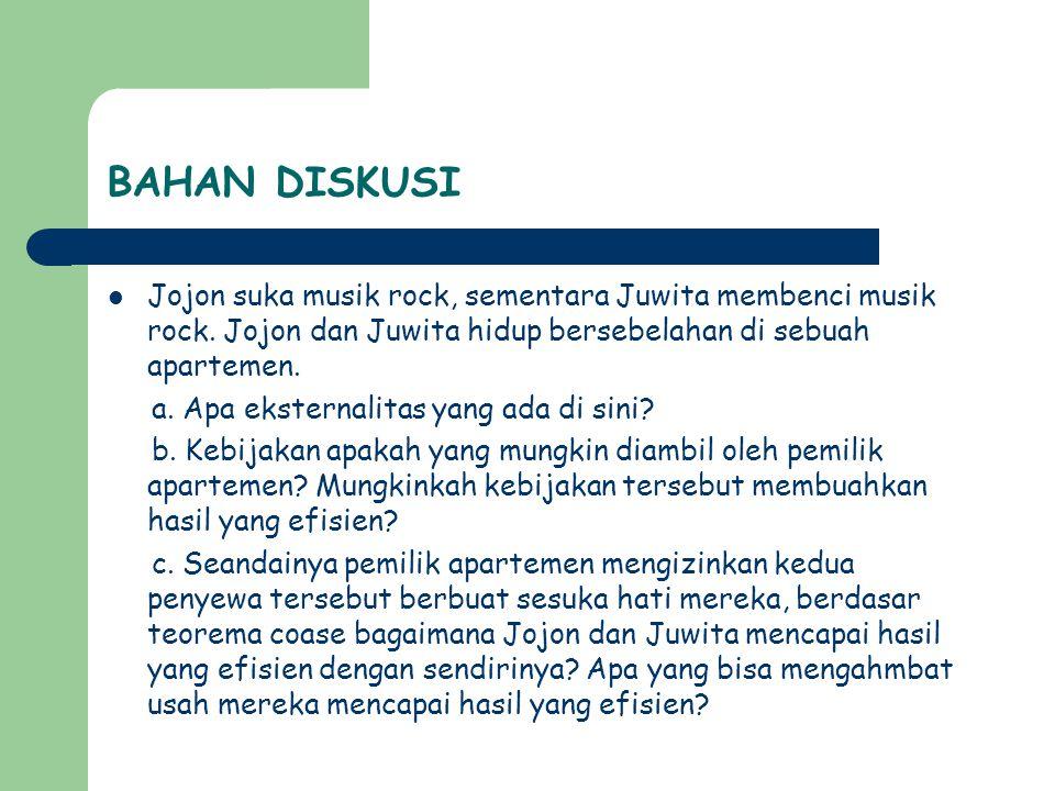 BAHAN DISKUSI  Jojon suka musik rock, sementara Juwita membenci musik rock.