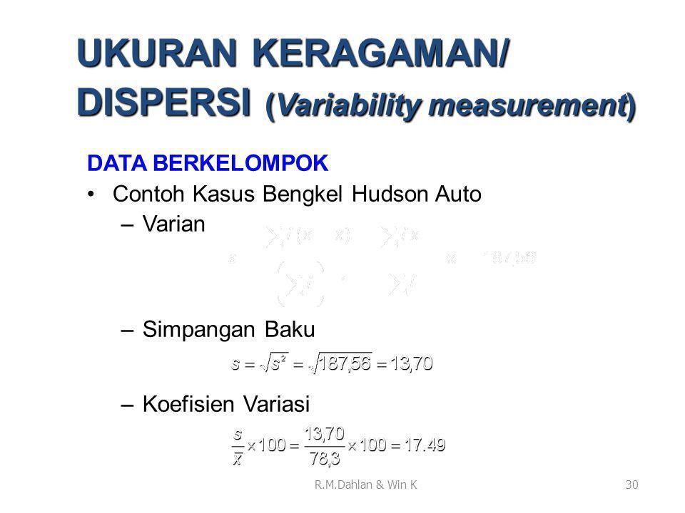 DATA BERKELOMPOK •Contoh Kasus Bengkel Hudson Auto –Varian –Simpangan Baku –Koefisien Variasi 30 UKURAN KERAGAMAN/ DISPERSI (Variability measurement)