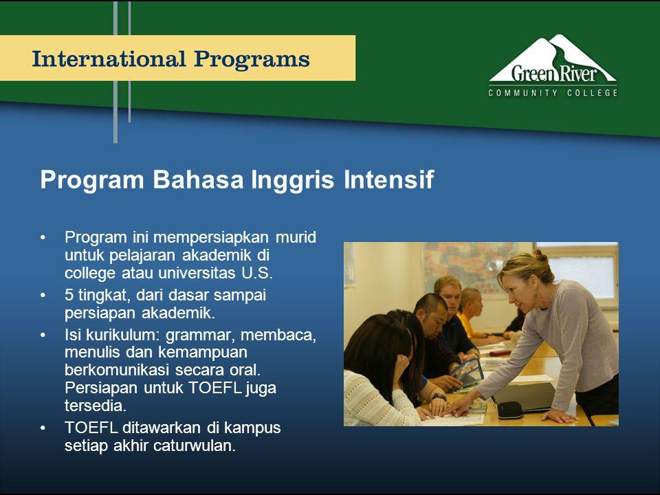 Program Bahasa Inggris Intensif •Program ini mempersiapkan murid untuk pelajaran akademik di college atau universitas U.S. •5 tingkat, dari dasar samp