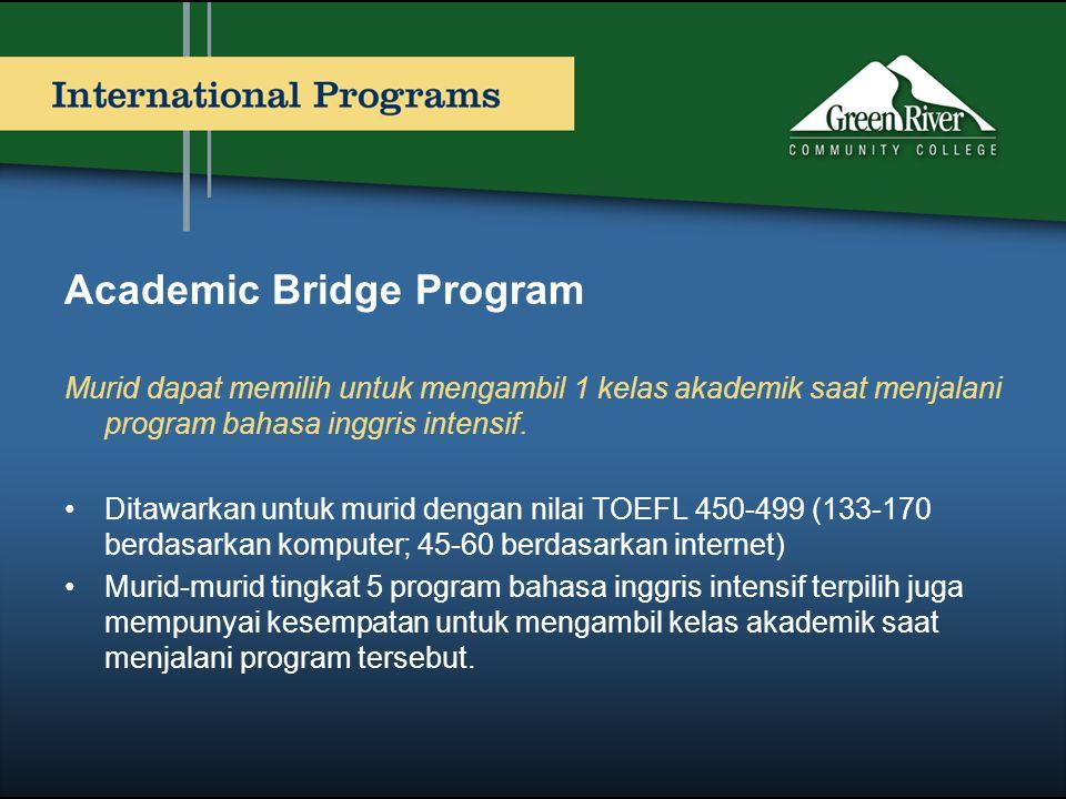 Academic Bridge Program Murid dapat memilih untuk mengambil 1 kelas akademik saat menjalani program bahasa inggris intensif. •Ditawarkan untuk murid d