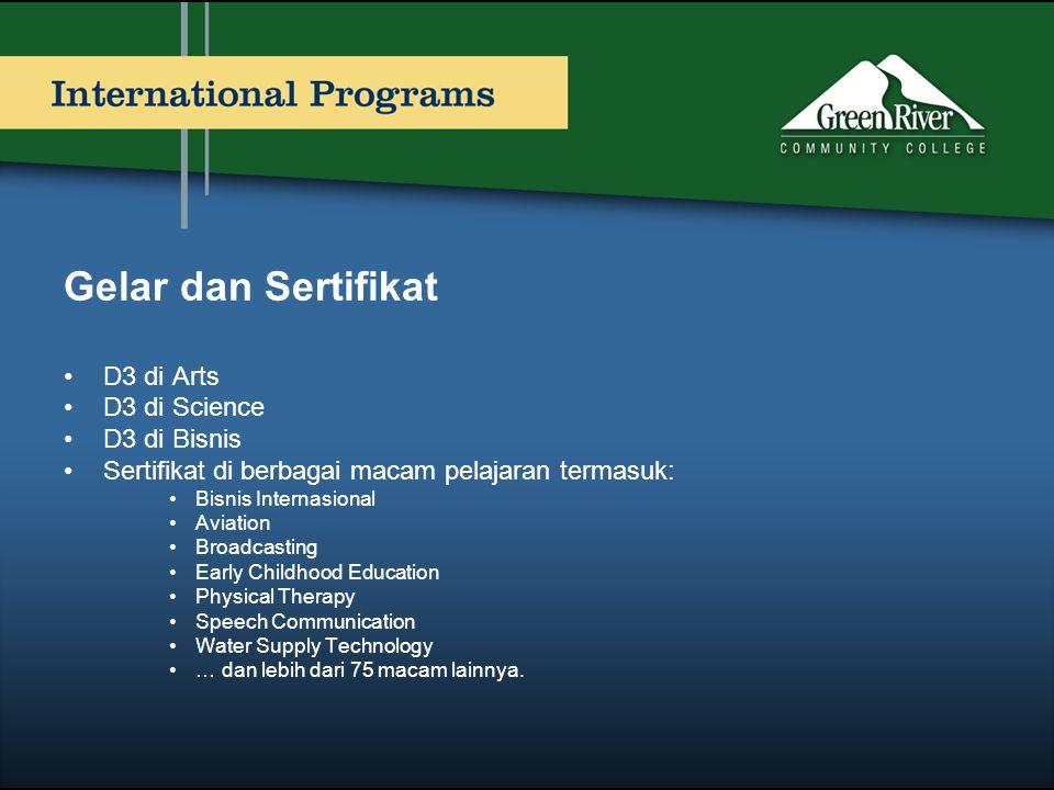 Gelar dan Sertifikat •D3 di Arts •D3 di Science •D3 di Bisnis •Sertifikat di berbagai macam pelajaran termasuk: •Bisnis Internasional •Aviation •Broad