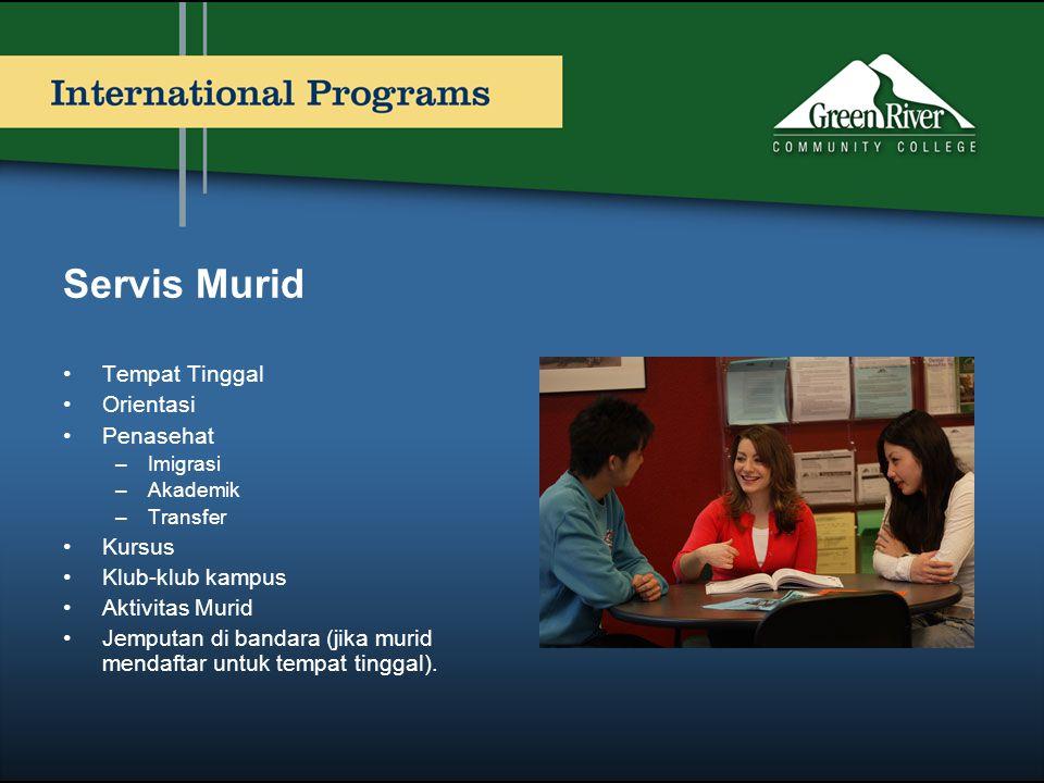 Servis Murid •Tempat Tinggal •Orientasi •Penasehat –Imigrasi –Akademik –Transfer •Kursus •Klub-klub kampus •Aktivitas Murid •Jemputan di bandara (jika