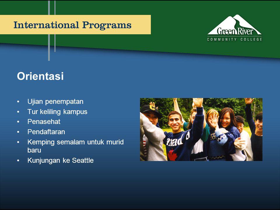 Orientasi •Ujian penempatan •Tur keliling kampus •Penasehat •Pendaftaran •Kemping semalam untuk murid baru •Kunjungan ke Seattle