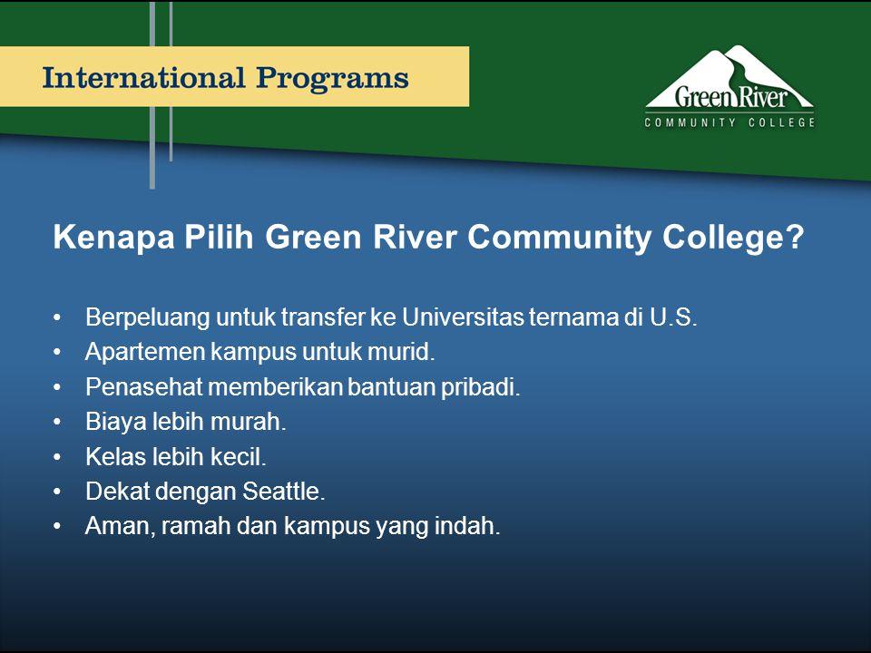 Kenapa Pilih Green River Community College? •Berpeluang untuk transfer ke Universitas ternama di U.S. •Apartemen kampus untuk murid. •Penasehat member