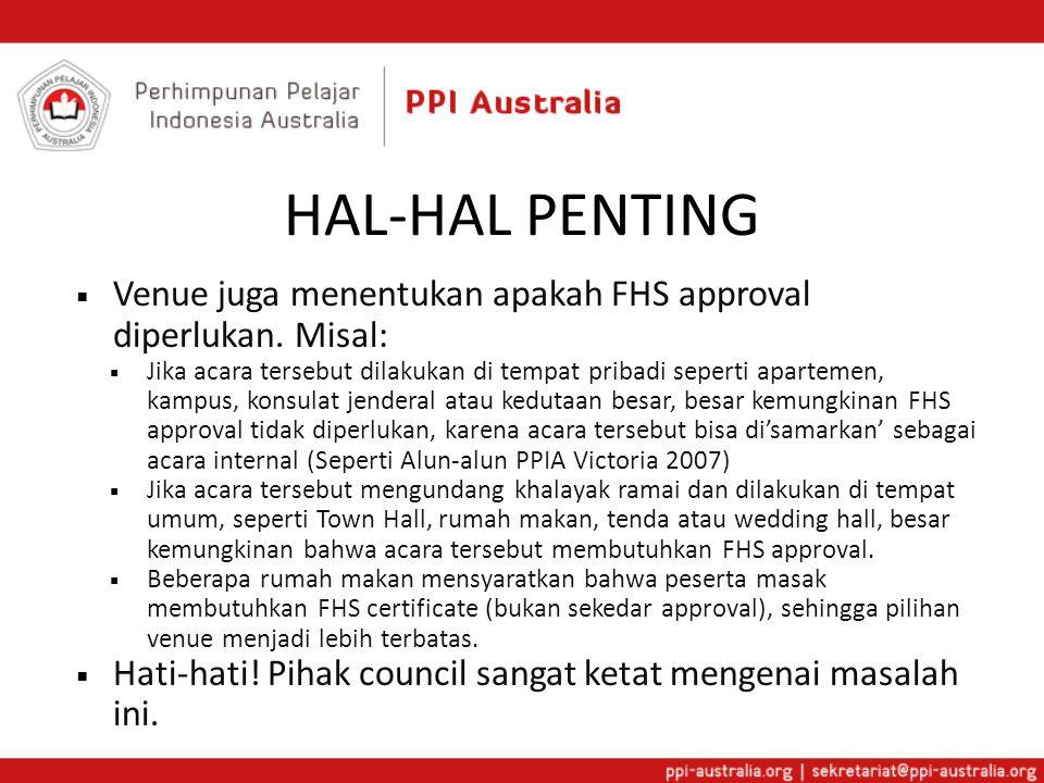 HAL-HAL PENTING  Venue juga menentukan apakah FHS approval diperlukan. Misal:  Jika acara tersebut dilakukan di tempat pribadi seperti apartemen, ka