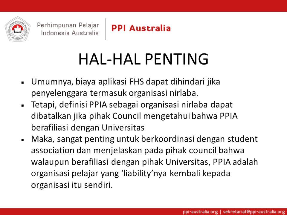 HAL-HAL PENTING  Umumnya, biaya aplikasi FHS dapat dihindari jika penyelenggara termasuk organisasi nirlaba.  Tetapi, definisi PPIA sebagai organisa