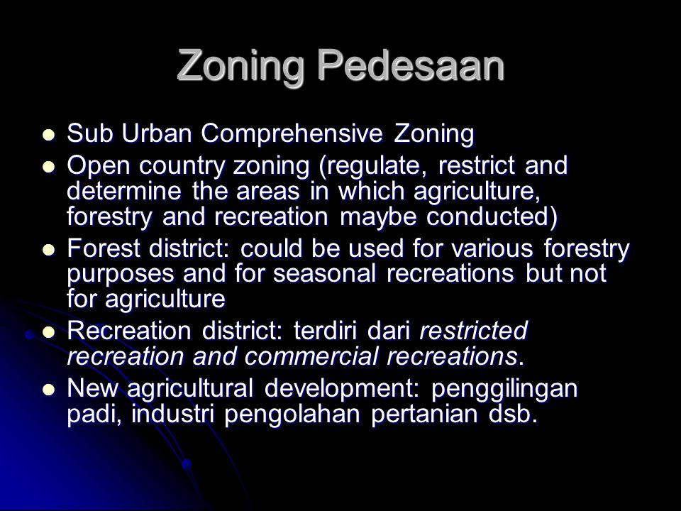 Zoning Perkotaan  4 prinsip : regulasi terkait dengan perijinan penggunaan, aturan pengendalian ukuran lahan dan proporsi bangunan, maksimum ketinggi