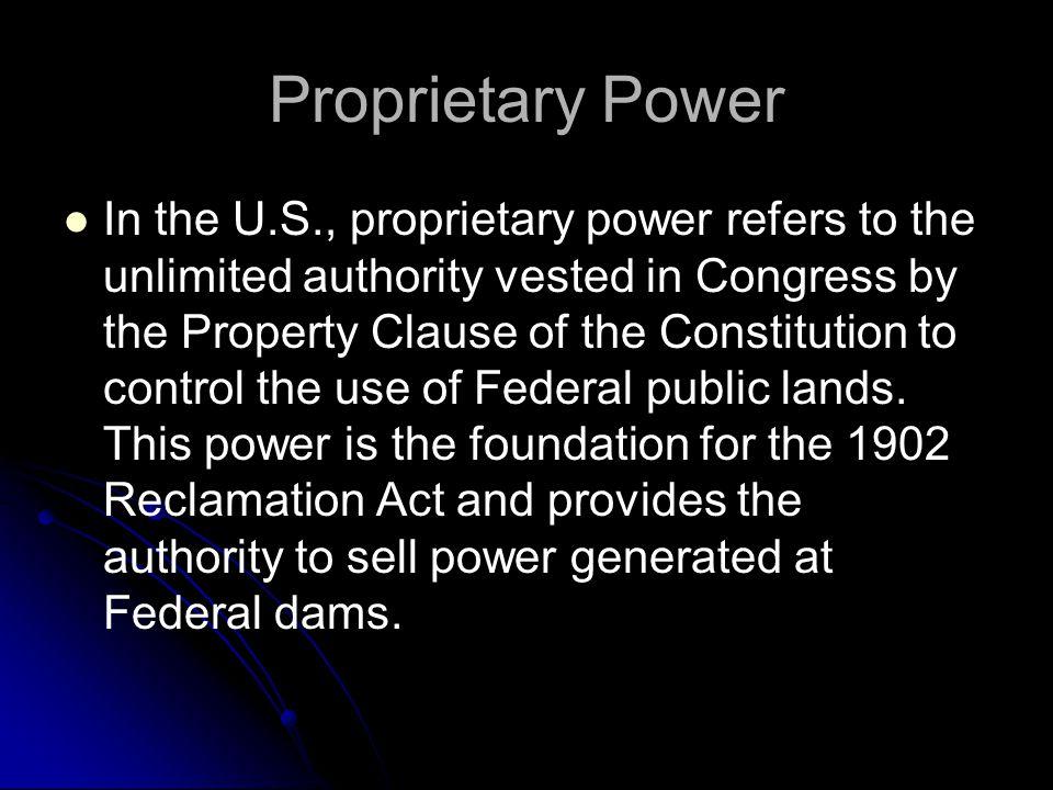 PROPRIETARY POWER Nasionalisasi atau privatisasi ?  Kewenangan sebagai pemilik barang publik untuk mencapai tataguna lahan yang diinginkan; di Amerik