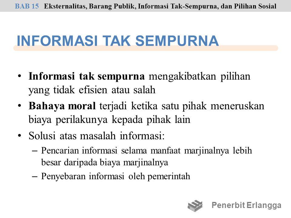 INFORMASI TAK SEMPURNA • Informasi tak sempurna mengakibatkan pilihan yang tidak efisien atau salah • Bahaya moral terjadi ketika satu pihak meneruska