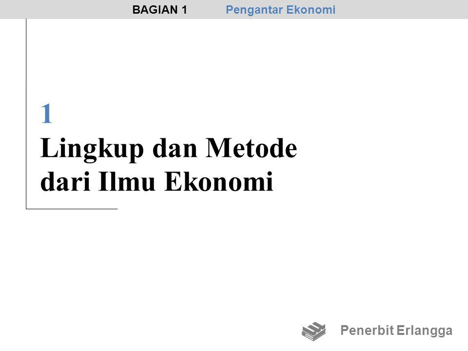 1 Lingkup dan Metode dari Ilmu Ekonomi BAGIAN 1Pengantar Ekonomi Penerbit Erlangga