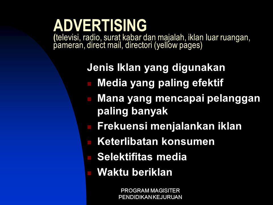 PROGRAM MAGISITER PENDIDIKAN KEJURUAN ADVERTISING ( televisi, radio, surat kabar dan majalah, iklan luar ruangan, pameran, direct mail, directori (yel