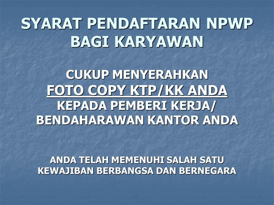 PEMBERIAN NPWP KEPADA NON KARYAWAN a. Properti (Property base): i. Pusat Perdagangan/Mall, ii. Pertokoan iii. Perumahan/Apartemen. iv. Dll. b. Profesi