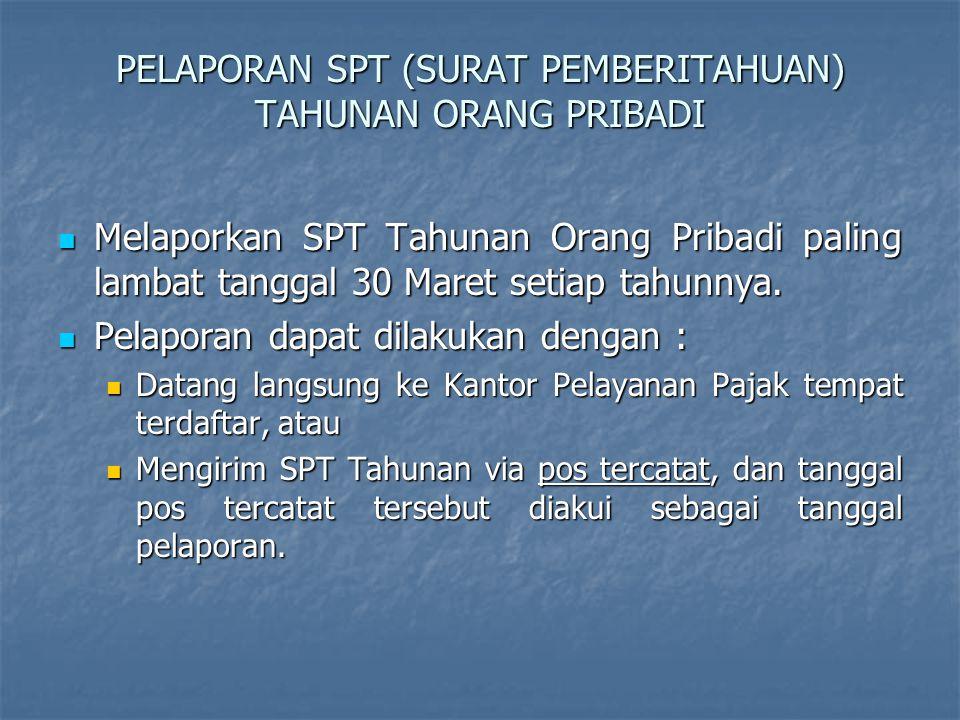 Kewajiban Wajib Pajak Karyawan  Sistem perpajakan di Indonesia menganut sistem Self- Assessment, yaitu Wajib Pajak yang menghitung, melaporkan, dan membayar sendiri pajak terutang yang menjadi kewajibannya.