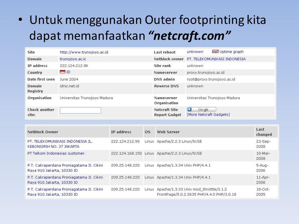 "• Untuk menggunakan Outer footprinting kita dapat memanfaatkan ""netcraft.com"""