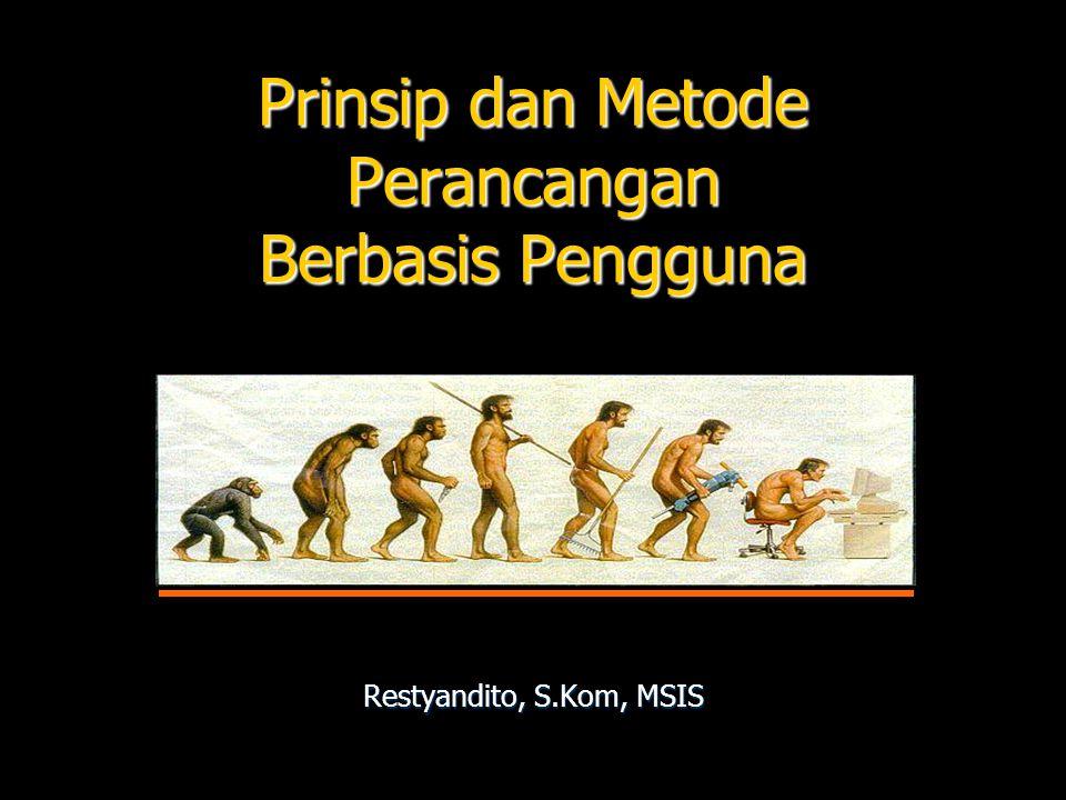 Prinsip dan Metode Perancangan Berbasis Pengguna Restyandito, S.Kom, MSIS