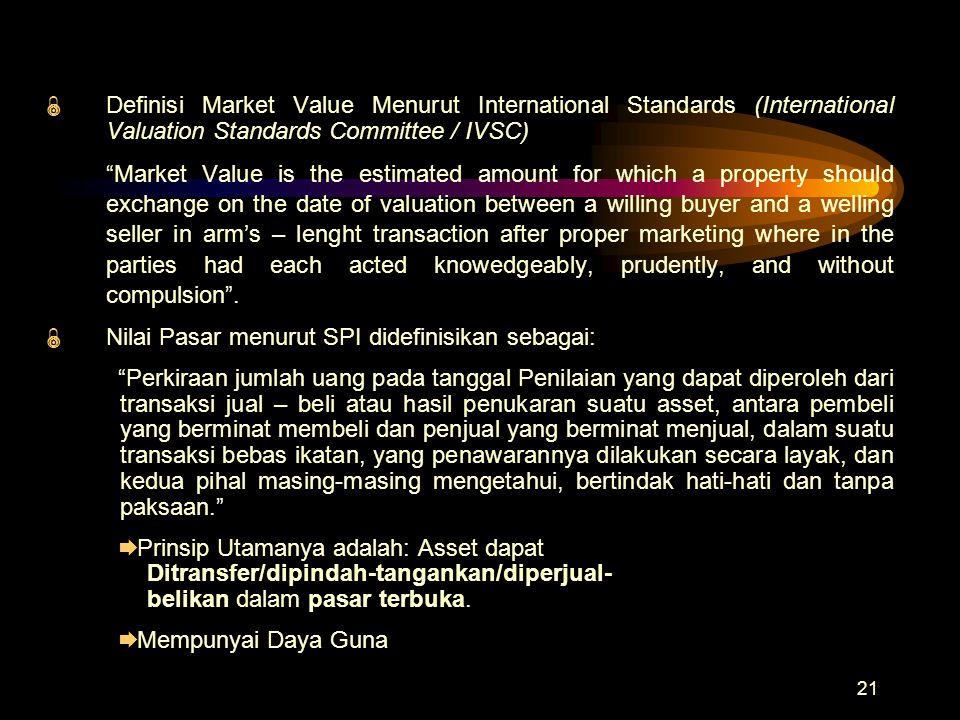 "21  Definisi Market Value Menurut International Standards (International Valuation Standards Committee / IVSC) ""Market Value is the estimated amount"