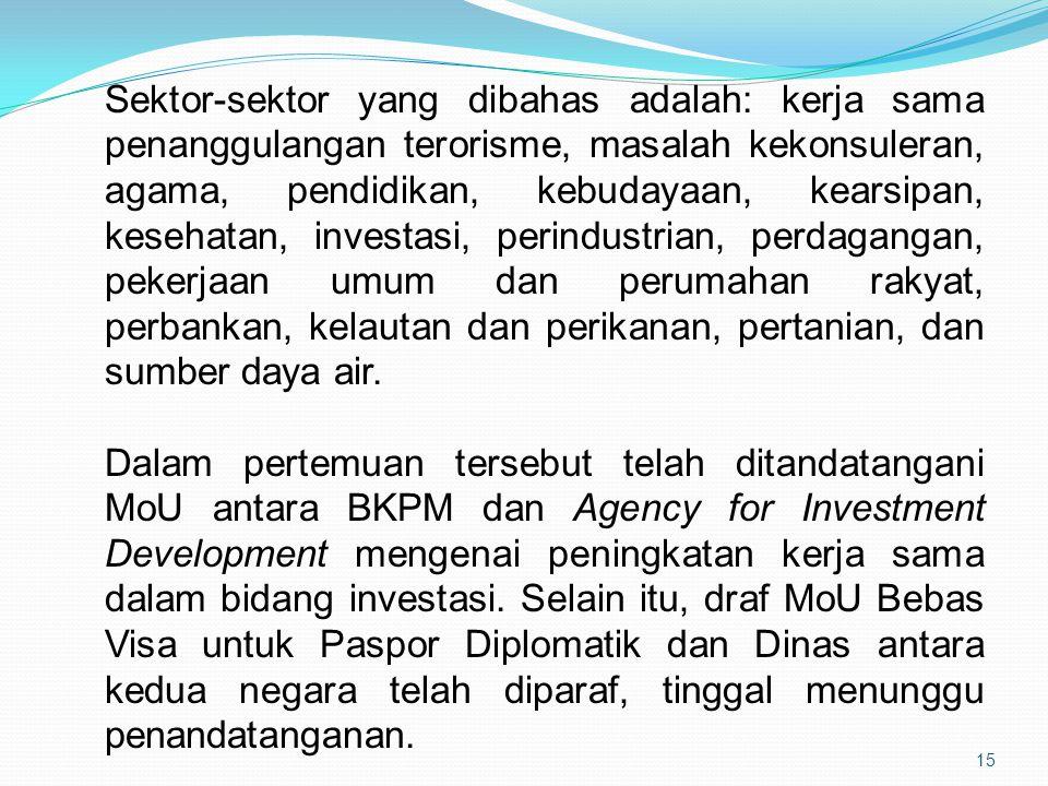 15 Sektor-sektor yang dibahas adalah: kerja sama penanggulangan terorisme, masalah kekonsuleran, agama, pendidikan, kebudayaan, kearsipan, kesehatan,