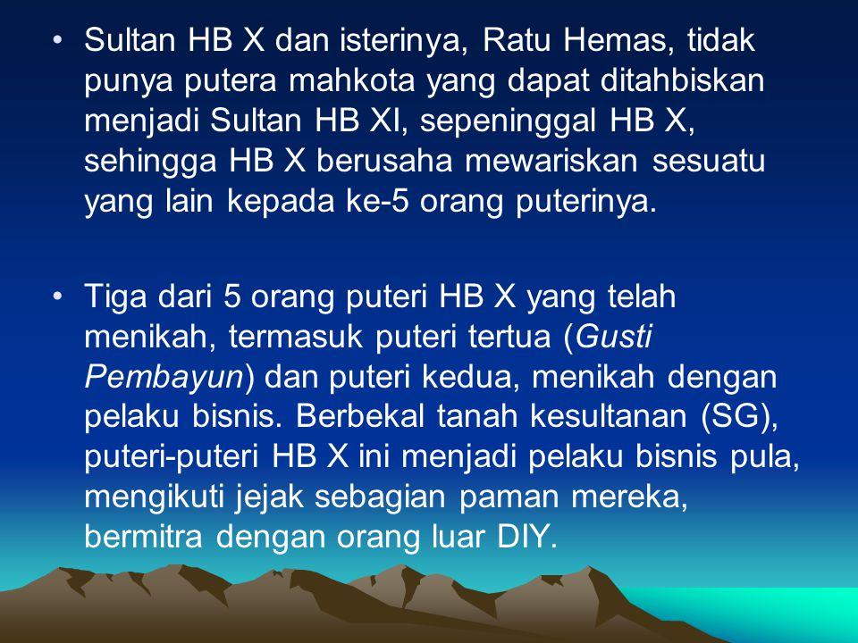 •Sultan HB X dan isterinya, Ratu Hemas, tidak punya putera mahkota yang dapat ditahbiskan menjadi Sultan HB XI, sepeninggal HB X, sehingga HB X berusaha mewariskan sesuatu yang lain kepada ke-5 orang puterinya.