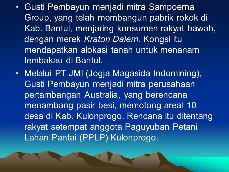 •Gusti Pembayun menjadi mitra Sampoerna Group, yang telah membangun pabrik rokok di Kab.