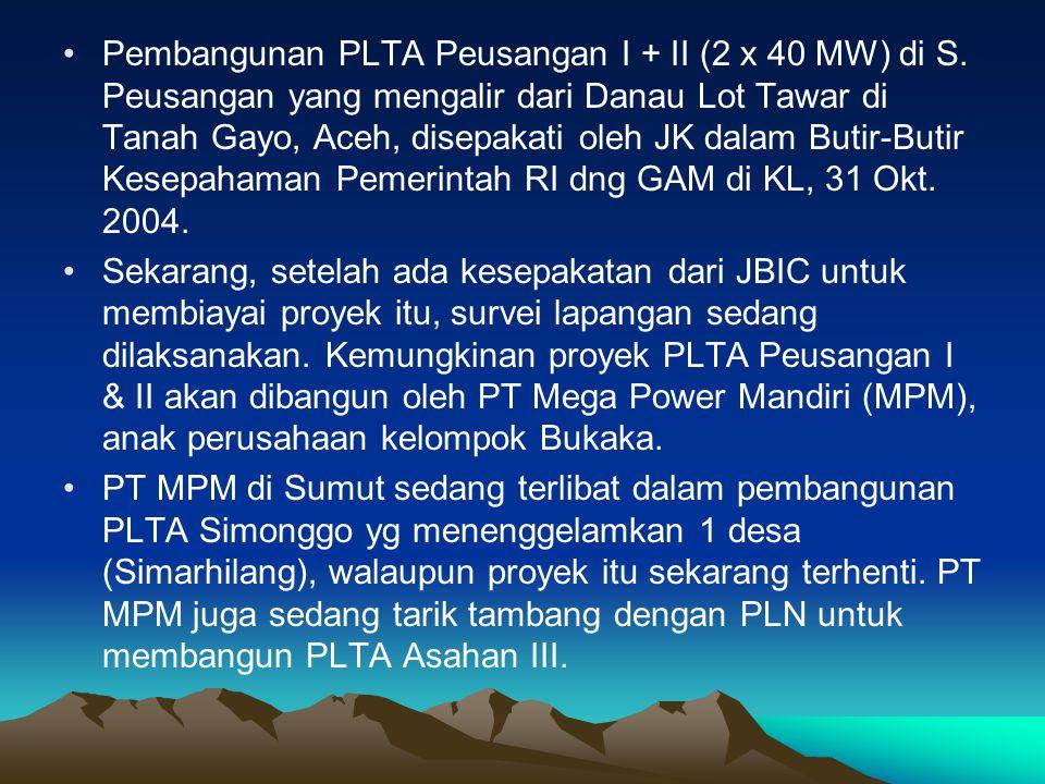 •Pembangunan PLTA Peusangan I + II (2 x 40 MW) di S.