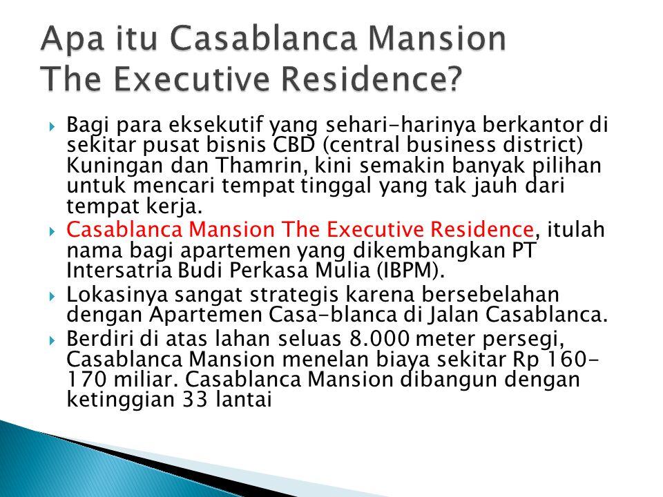Berawal dari problem yang dihadapi para karyawan khususnya para eksekutif, Casablanca Mansion The Executive Residence ini hadir sebagai solusi