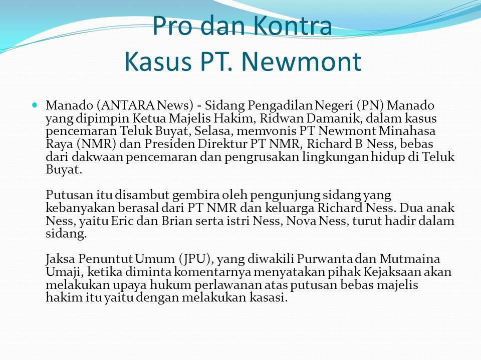 Pro dan Kontra Kasus PT. Newmont  Manado (ANTARA News) - Sidang Pengadilan Negeri (PN) Manado yang dipimpin Ketua Majelis Hakim, Ridwan Damanik, dala
