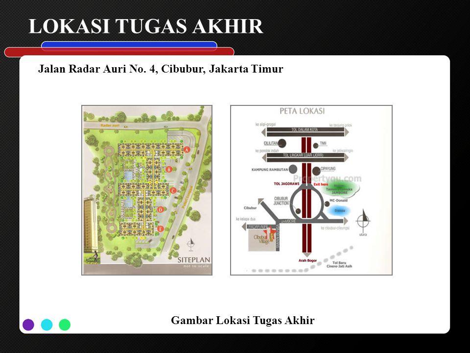 LOKASI TUGAS AKHIR Gambar Lokasi Tugas Akhir Jalan Radar Auri No. 4, Cibubur, Jakarta Timur