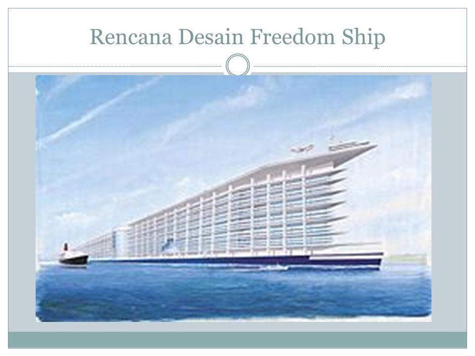 Proyek freedom ship ini pada awalnya telah diusulkan pada akhir tahun 1990-an.