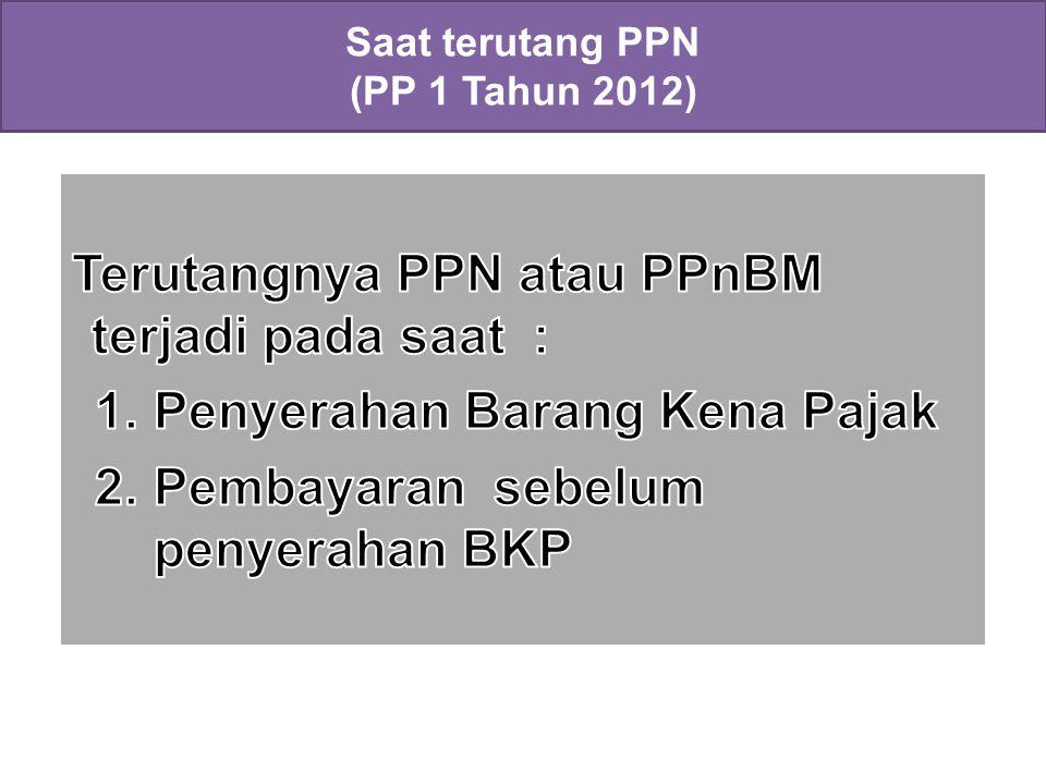 Saat terutang PPN (PP 1 Tahun 2012)