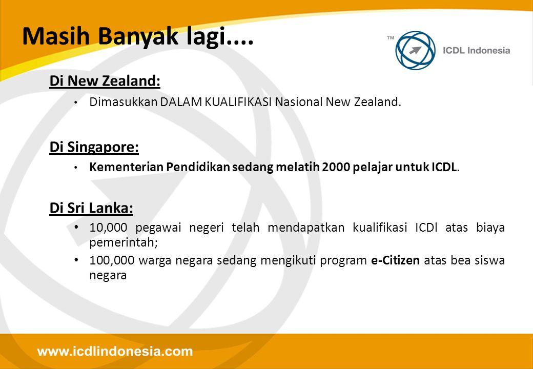 Di New Zealand: • Dimasukkan DALAM KUALIFIKASI Nasional New Zealand. Di Singapore: • Kementerian Pendidikan sedang melatih 2000 pelajar untuk ICDL. Di