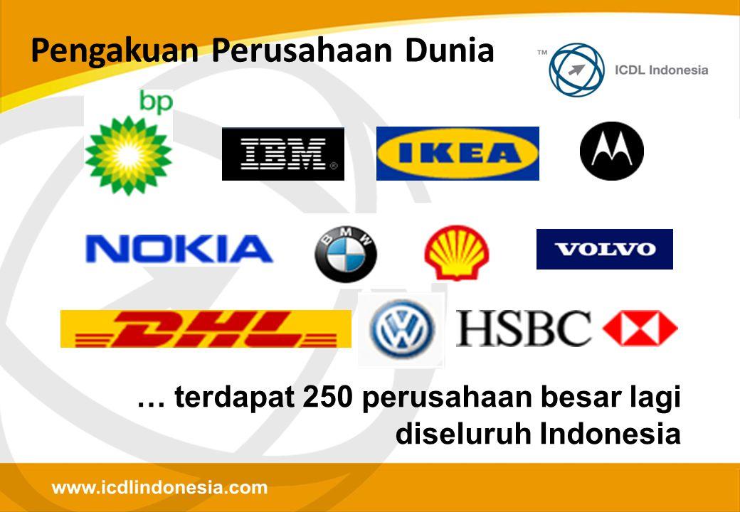 … terdapat 250 perusahaan besar lagi diseluruh Indonesia Pengakuan Perusahaan Dunia