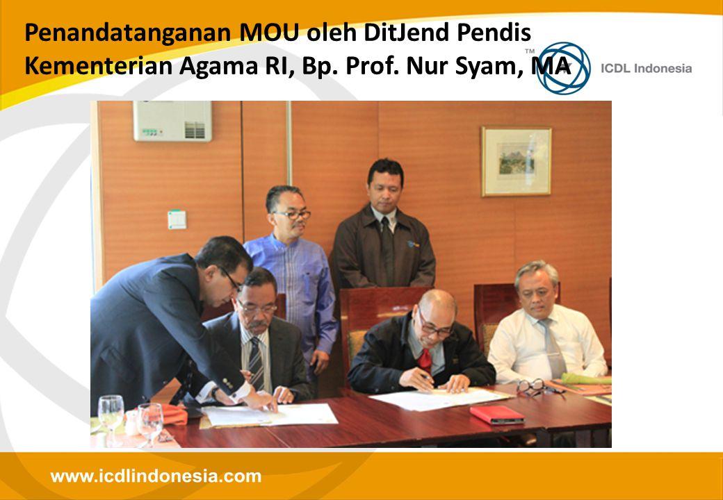 Penandatanganan MOU oleh DitJend Pendis Kementerian Agama RI, Bp. Prof. Nur Syam, MA