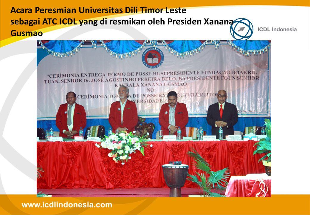 Acara Peresmian Universitas Dili Timor Leste sebagai ATC ICDL yang di resmikan oleh Presiden Xanana Gusmao