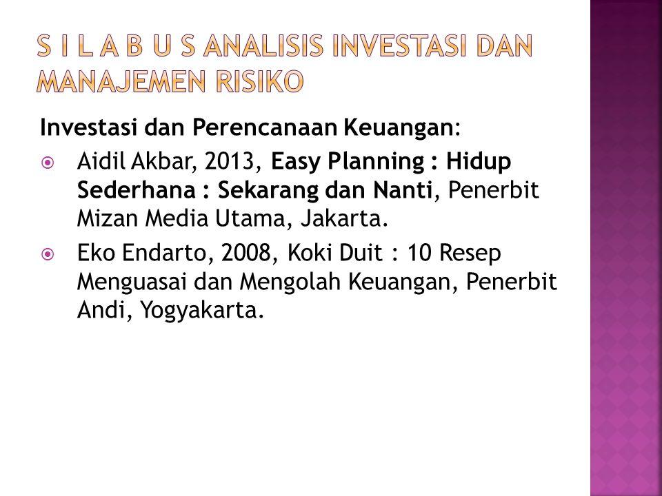 Investasi dan Perencanaan Keuangan:  Aidil Akbar, 2013, Easy Planning : Hidup Sederhana : Sekarang dan Nanti, Penerbit Mizan Media Utama, Jakarta.