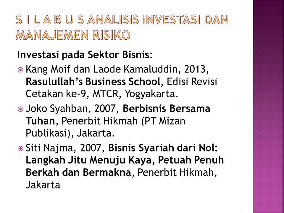 Investasi pada Sektor Bisnis:  Kang Moif dan Laode Kamaluddin, 2013, Rasulullah's Business School, Edisi Revisi Cetakan ke-9, MTCR, Yogyakarta.