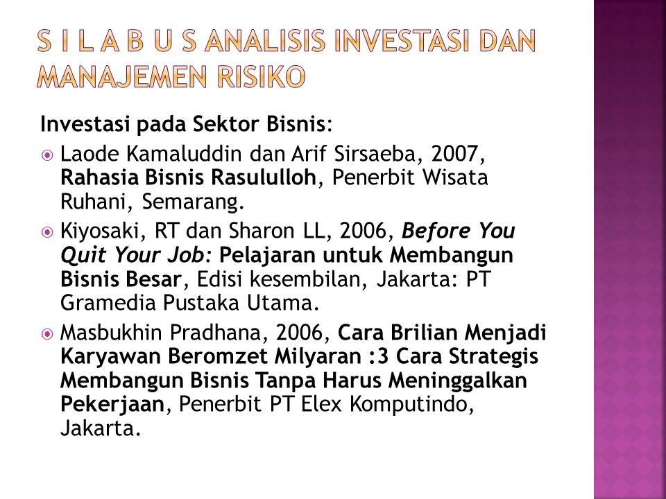 Investasi pada Sektor Bisnis:  Laode Kamaluddin dan Arif Sirsaeba, 2007, Rahasia Bisnis Rasululloh, Penerbit Wisata Ruhani, Semarang.