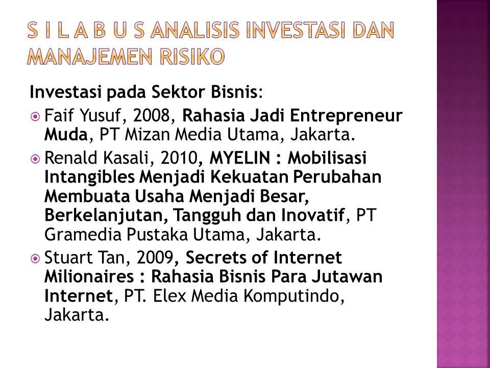 Investasi pada Sektor Bisnis:  Faif Yusuf, 2008, Rahasia Jadi Entrepreneur Muda, PT Mizan Media Utama, Jakarta.