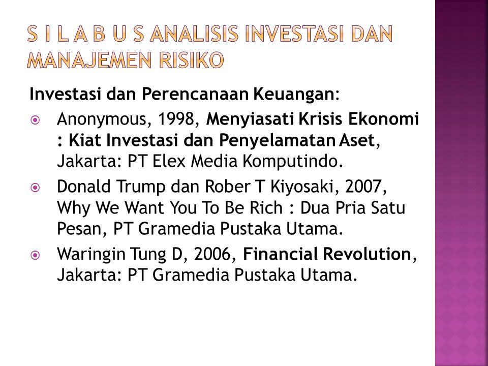 Investasi dan Perencanaan Keuangan:  Anonymous, 1998, Menyiasati Krisis Ekonomi : Kiat Investasi dan Penyelamatan Aset, Jakarta: PT Elex Media Komputindo.