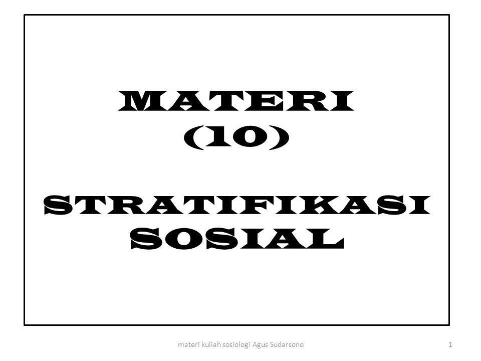 MATERI (10) STRATIFIKASI SOSIAL 1materi kuliah sosiologi Agus Sudarsono
