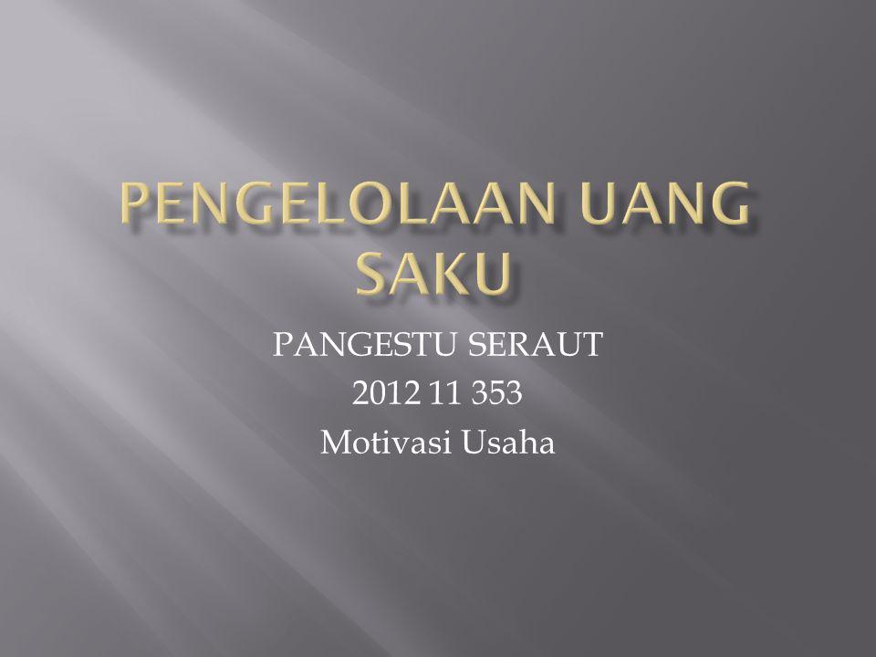 PANGESTU SERAUT 2012 11 353 Motivasi Usaha