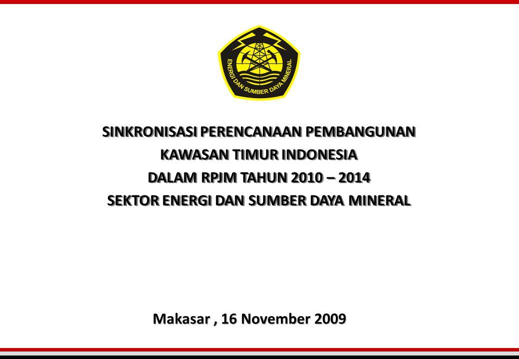 SINKRONISASI PERENCANAAN PEMBANGUNAN KAWASAN TIMUR INDONESIA DALAM RPJM TAHUN 2010 – 2014 SEKTOR ENERGI DAN SUMBER DAYA MINERAL SINKRONISASI PERENCANA