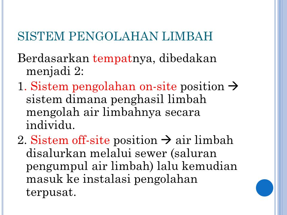 P ENGOLAHAN O N S ITE Contoh : Septic Tank, Grease Trap, Pit Latrine.