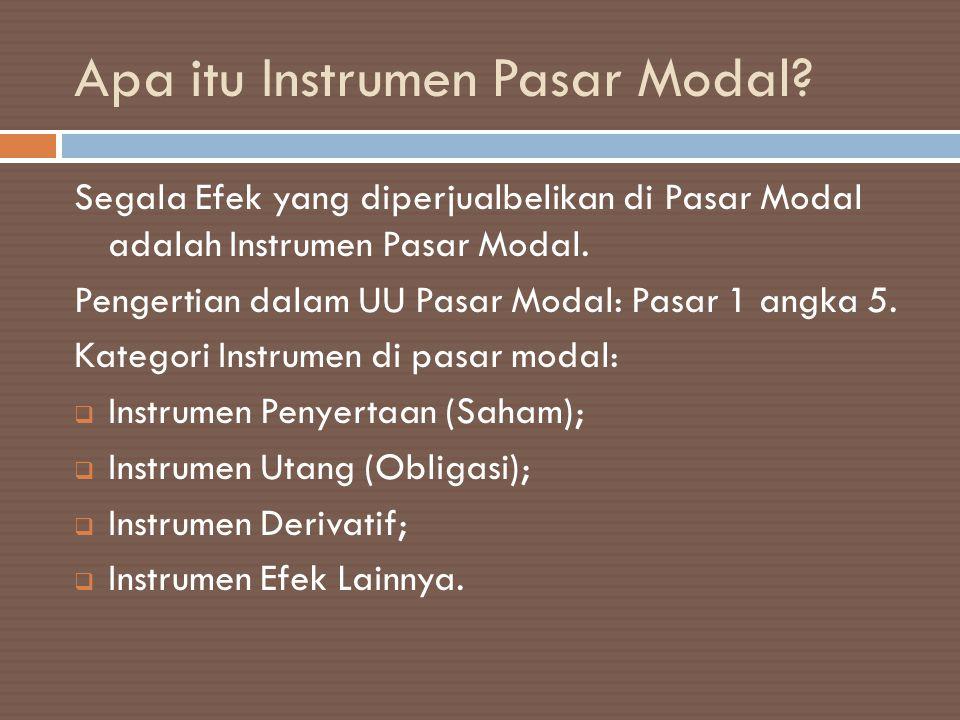 Referensi • Bapepam dan Japan International Cooperation Agency, Panduan Berinvestasi Pasar Modal di Indonesia.