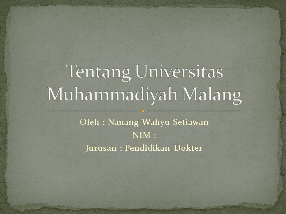 Oleh : Nanang Wahyu Setiawan NIM : Jurusan : Pendidikan Dokter