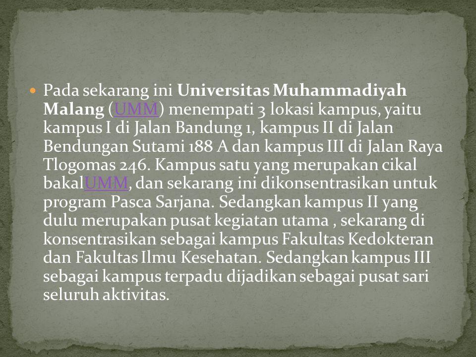  Pada sekarang ini Universitas Muhammadiyah Malang (UMM) menempati 3 lokasi kampus, yaitu kampus I di Jalan Bandung 1, kampus II di Jalan Bendungan Sutami 188 A dan kampus III di Jalan Raya Tlogomas 246.
