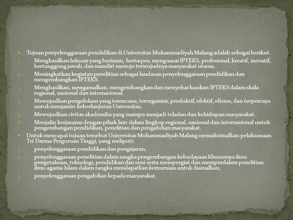  Tujuan penyelenggaraan pendidikan di Universitas Muhammadiyah Malang adalah sebagai berikut.