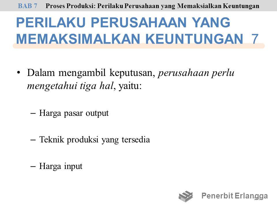 PERILAKU PERUSAHAAN YANG MEMAKSIMALKAN KEUNTUNGAN 7 • Dalam mengambil keputusan, perusahaan perlu mengetahui tiga hal, yaitu: – Harga pasar output – T