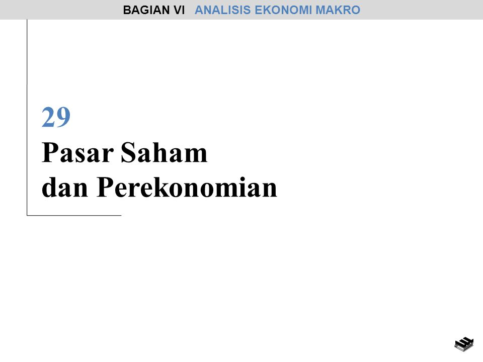 29 Pasar Saham dan Perekonomian BAGIAN VI ANALISIS EKONOMI MAKRO