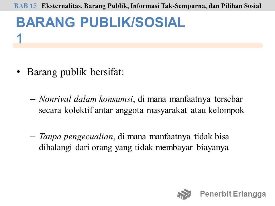 BARANG PUBLIK/SOSIAL 1 • Barang publik bersifat: – Nonrival dalam konsumsi, di mana manfaatnya tersebar secara kolektif antar anggota masyarakat atau