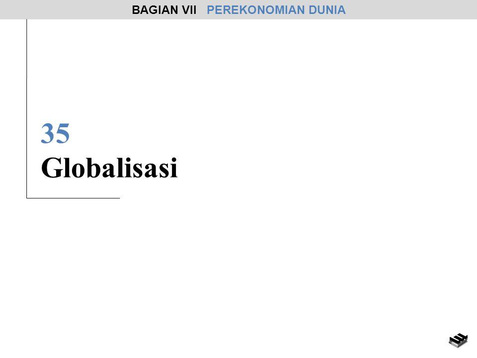 35 Globalisasi BAGIAN VII PEREKONOMIAN DUNIA